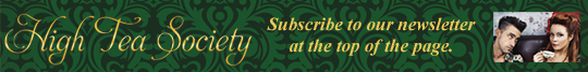 Subscribe to the High Tea Society Newsletter